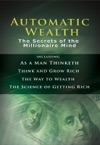 Automatic Wealth  The Secrets Of The Millionaire Mind