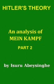 Hitler's Theory - an Analysis of Mein Kampf (Part 2) book