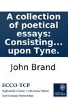A Collection Of Poetical Essays Consisting Of I An Elegy On A Pile Of Sacred Ruins  VI Ode To Peace C By JB Of Newcastle Upon Tyne