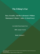The Ethiops Ear Race Sexuality And Baz Luhrmanns William  The Ethiops Ear Race Sexuality And Baz Luhrmanns William Shakespeares  Romeo  Juliet
