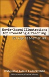 Movie-Based Illustrations For Preaching And Teaching