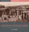 A History Of The Roman Empire From Its Foundation To The Death Of Marcus Aurelius 27 BC180 AD