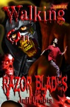 Walking On Razor Blades Stories Of Death Blood And Sex