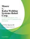 Moore V Kuka Welding Systems Robot Corp