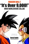 Dragon Ball Z Its Over 9000 When Worldviews Collide