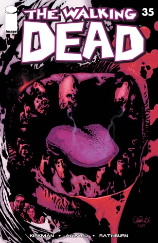 Charlie Adlard, Robert Kirkman, Rus Wooton & Cliff Rathburn - The Walking Dead #35