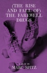 The Rise And Fall Of The Farewell Drugs