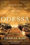 Odessa Genius And Death In A City Of Dreams