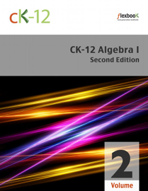 CK-12 Algebra I - Second Edition, Volume 2 of 2 book