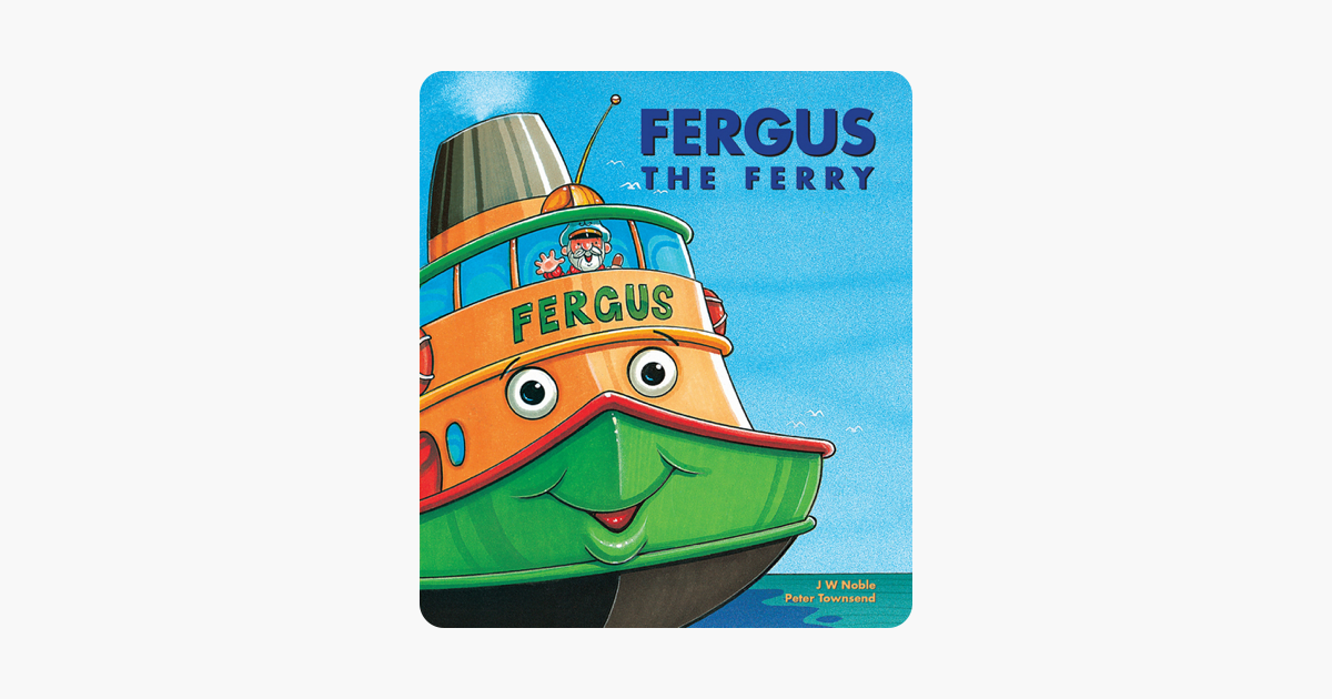 Fergus goes Bang! (Fergus the Ferry series)