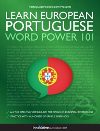 Learn European Portuguese - Word Power 101 - Innovative Language Learning, LLC