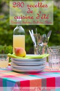 230 recettes de cuisine d'été, Verrines, Salades, Grillades, Glaces da Pierre-Emmanuel Malissin