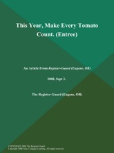 This Year, Make Every Tomato Count (Entree)