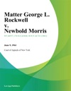 Matter George L Rockwell V Newbold Morris