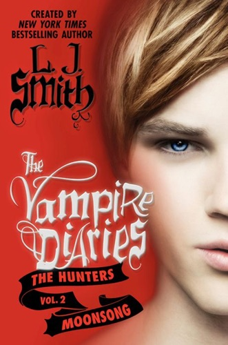 L. J. Smith - The Vampire Diaries: The Hunters: Moonsong