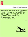 Marion Or The Smugglers Wife By M F Author Of Ben Wentworths Revenge Etc