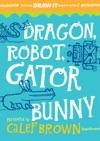 Dragon Robot Gatorbunny