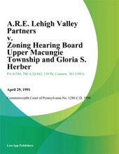 A.R.E. Lehigh Valley Partners v. Zoning Hearing Board Upper Macungie Township and Gloria S. Herber