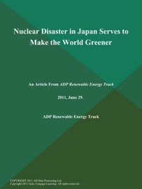 Nuclear Disaster In Japan Serves To Make The World Greener