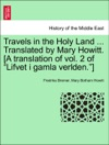 Travels In The Holy Land  Translated By Mary Howitt A Translation Of Vol 2 Of Lifvet I Gamla Verlden Vol I