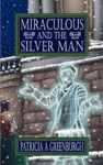 Miraculous And The Silver Man