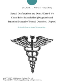 Sexual Dysfunctions And Dsm 5 Dsm 5 Ve Cinsel Islev Bozukluklari Diagnostic And Statistical Manual Of Mental Disorders Report