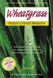 Wheatgrass Nature S Finest Medicine