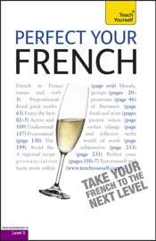 Perfect Your French 2e Teach Yourself