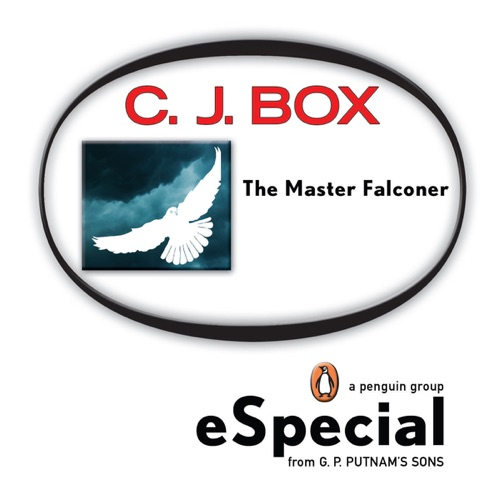 C. J. Box - The Master Falconer: A Joe Pickett Short Story
