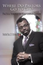 Where Do Pastors Go To Cry?