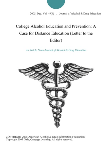 Journal of Alcohol & Drug Education - College Alcohol Education and Prevention: A Case for Distance Education (Letter to the Editor)