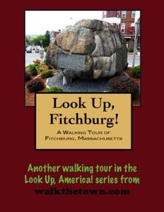 A Walking Tour of Fitchburg, Massachusetts