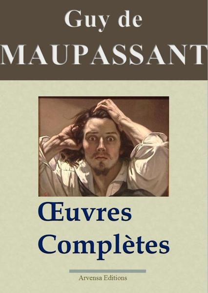 Maupassant: Œuvres complètes da Guy de Maupassant