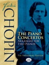 Frdric Chopin The Piano Concertos Arranged For Two Pianos