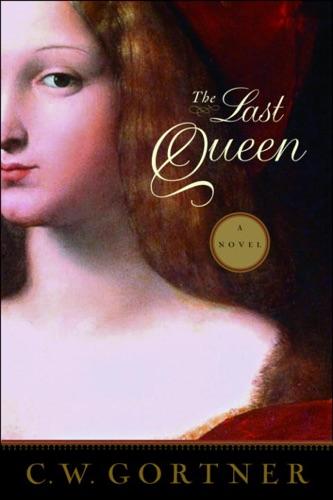 C. W. Gortner - The Last Queen