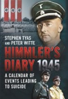 Himmlers Diary 1945 A Calendar Of Events Leading To Suicide