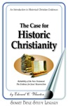 The Case For Historic Christianity