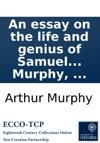 An Essay On The Life And Genius Of Samuel Johnson LLD By Arthur Murphy