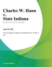 Charles W. Hann V. State Indiana