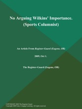 No Arguing Wilkins' Importance (Sports Columnist)