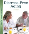 Distress-Free Aging A Boomers Guide To Creating A Fulfilled And Purposeful Life