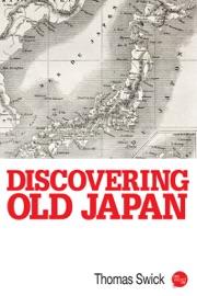Discovering Old Japan PDF Download