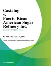 Castaing V. Puerto Rican American Sugar Refinery Inc.