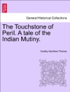 The Touchstone Of Peril A Tale Of The Indian Mutiny Vol II