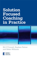 Bill O'Connell, Stephen Palmer & Helen Williams - Solution Focused Coaching in Practice artwork