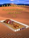 Le Tabernacle Un Portrait Dtaill De Jsus Christ I