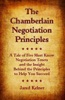 The Chamberlain Negotiation Principles: A Tale Of Five Must Know Negotiation Tenets And The Insight Behind The Principles To Help You Succeed