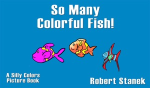 So Many Colorful Fish!