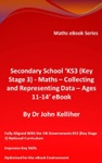 Secondary School KS3 Key Stage 3  Maths  Collecting And Representing Data  Ages 11-14 EBook