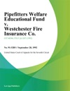 Pipefitters Welfare Educational Fund V Westchester Fire Insurance Co